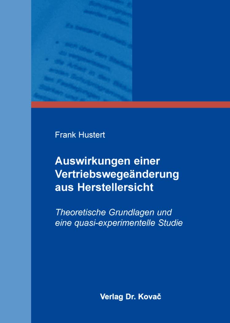 Cover: Auswirkungen einer Vertriebswegeänderung aus Herstellersicht