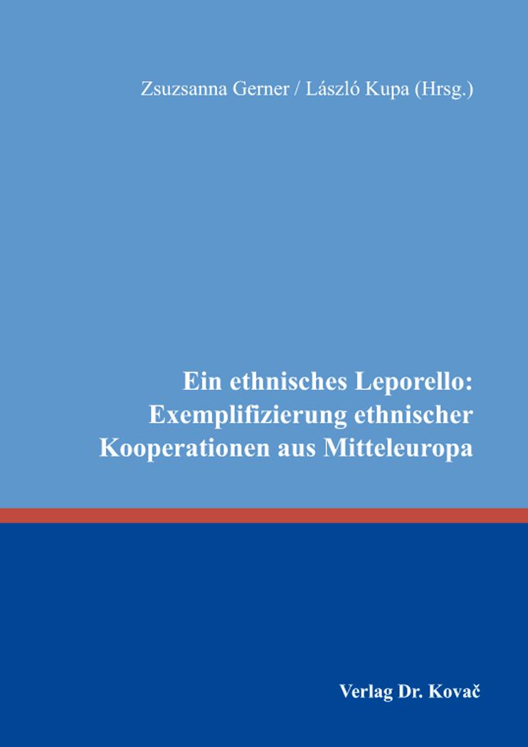 Cover: Ein ethnisches Leporello: Exemplifizierung ethnischer Kooperationen aus Mitteleuropa