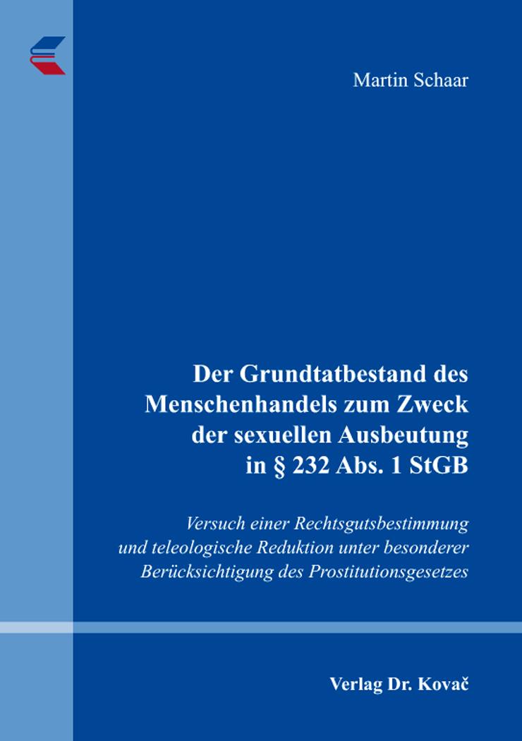 Cover: Der Grundtatbestand des Menschenhandels zum Zweck der sexuellen Ausbeutung in §232Abs.1StGB