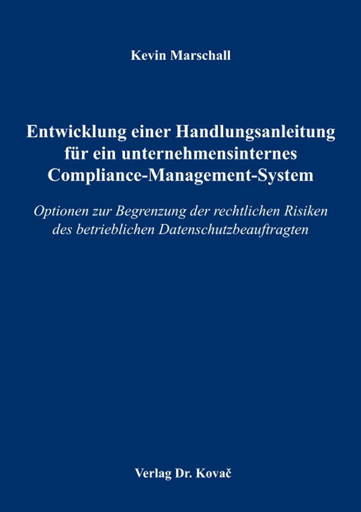 Cover: Entwicklung einer Handlungsanleitung für ein unternehmensinternes Compliance-Management-System