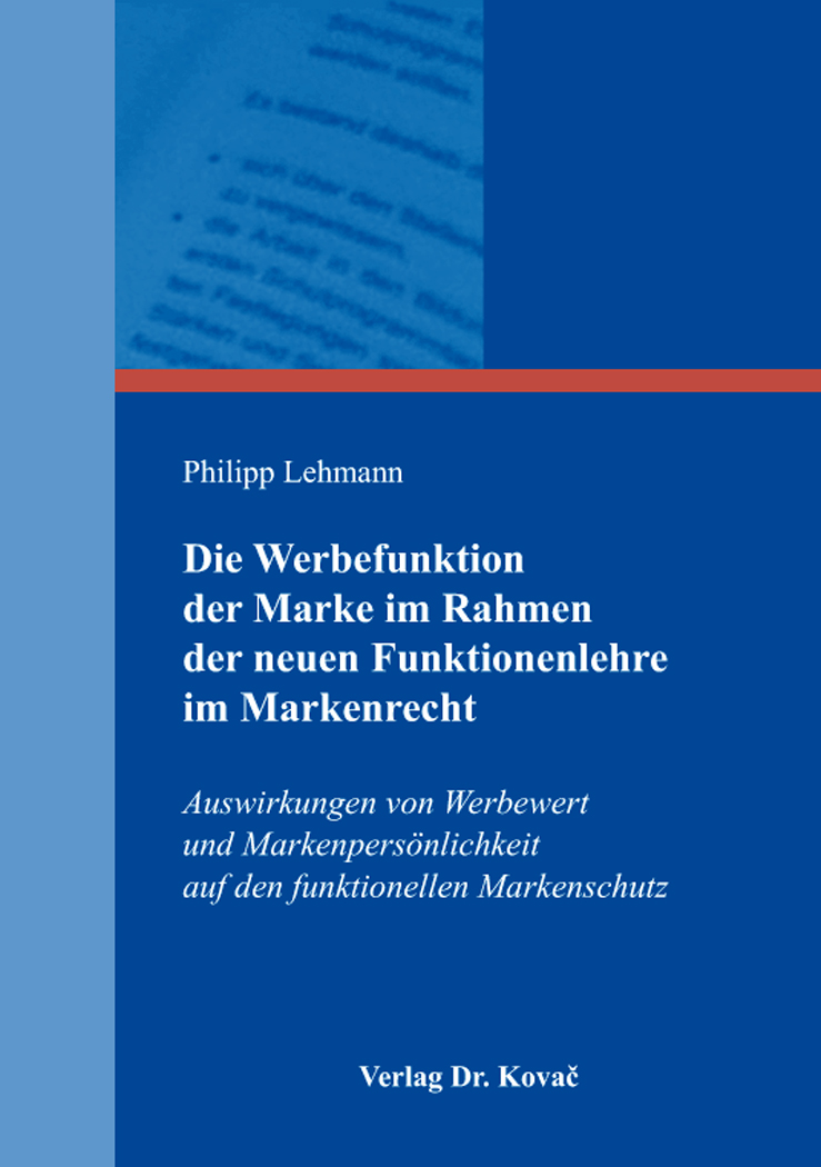 Cover: Die Werbefunktion der Marke im Rahmen der neuen Funktionenlehre im Markenrecht
