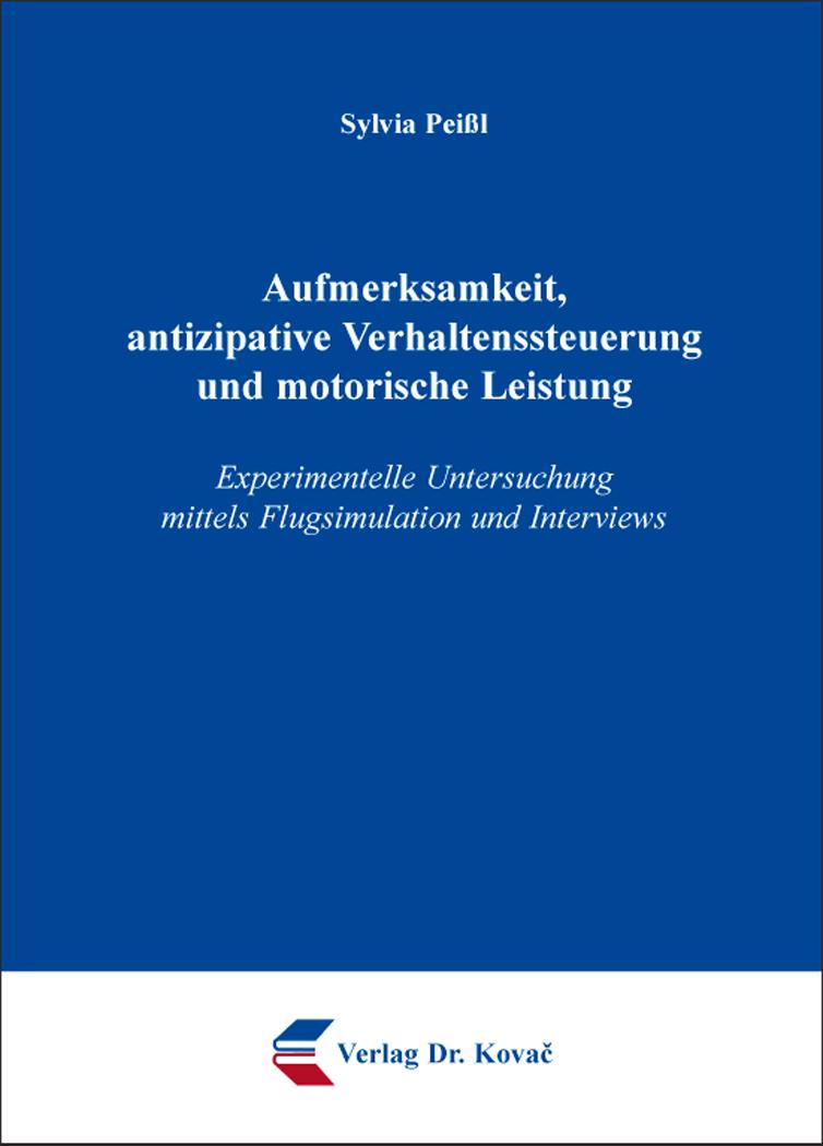 Cover: Aufmerksamkeit, antizipative Verhaltenssteuerung und motorische Leistung