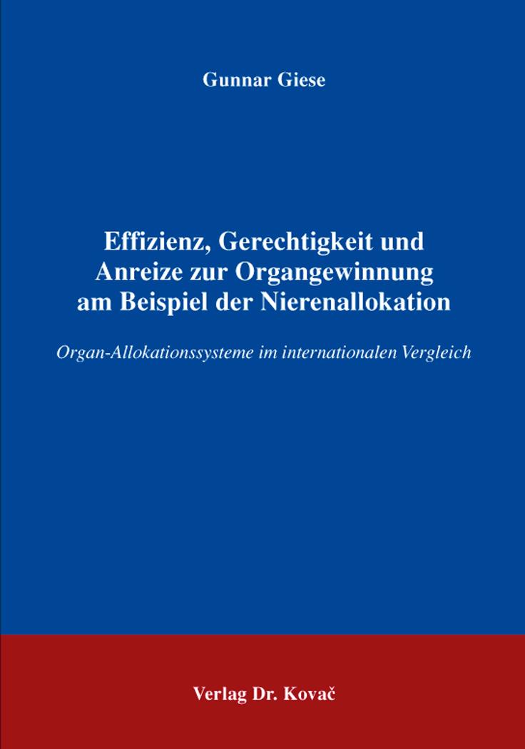 Cover: Effizienz, Gerechtigkeit und Anreize zur Organgewinnung am Beispiel der Nierenallokation