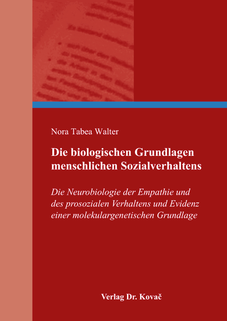 Cover: Die biologischen Grundlagen menschlichen Sozialverhaltens