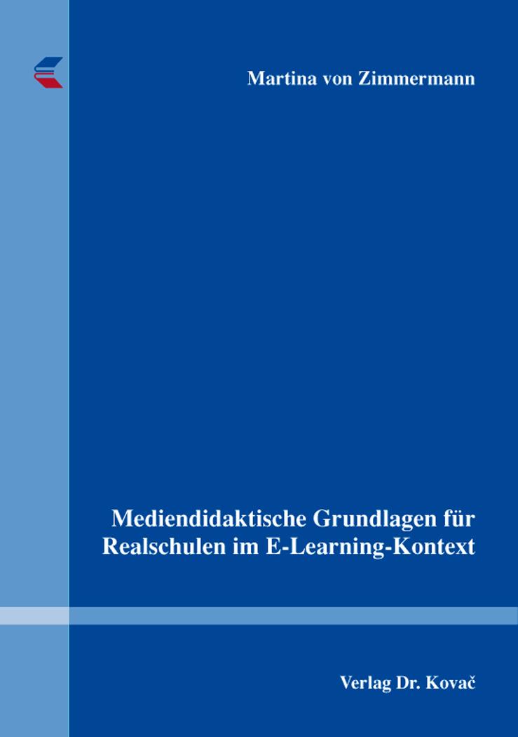 Cover: Mediendidaktische Grundlagen für Realschulen im E-Learning-Kontext