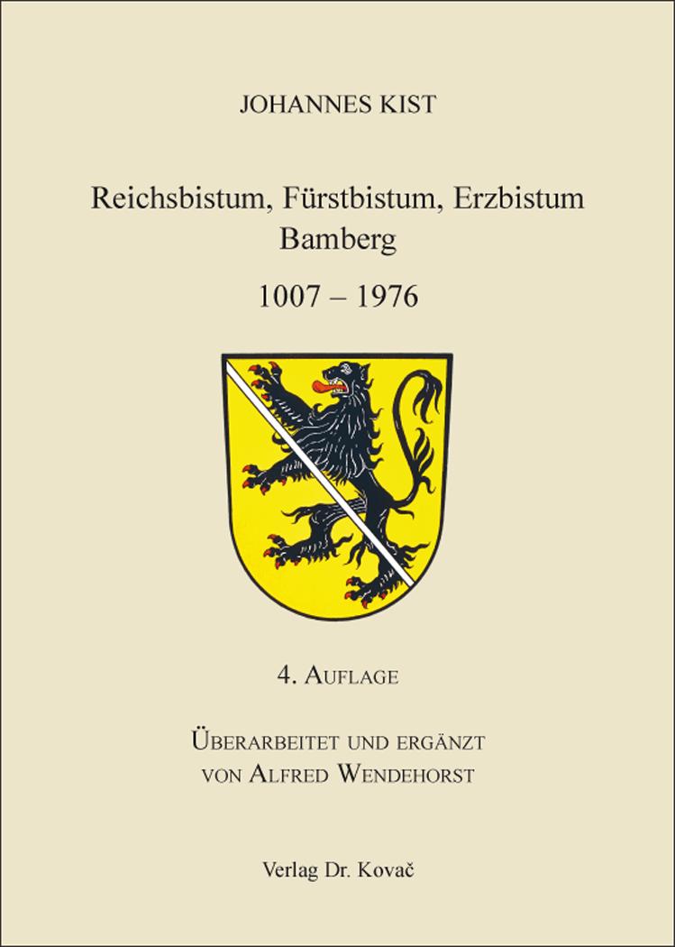 Cover: Reichsbistum, Fürstbistum, Erzbistum Bamberg 1007–1976