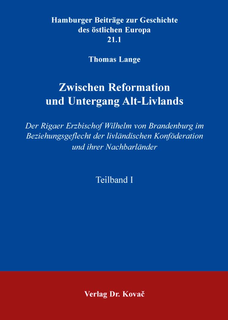 Cover: Zwischen Reformation und Untergang Alt-Livlands