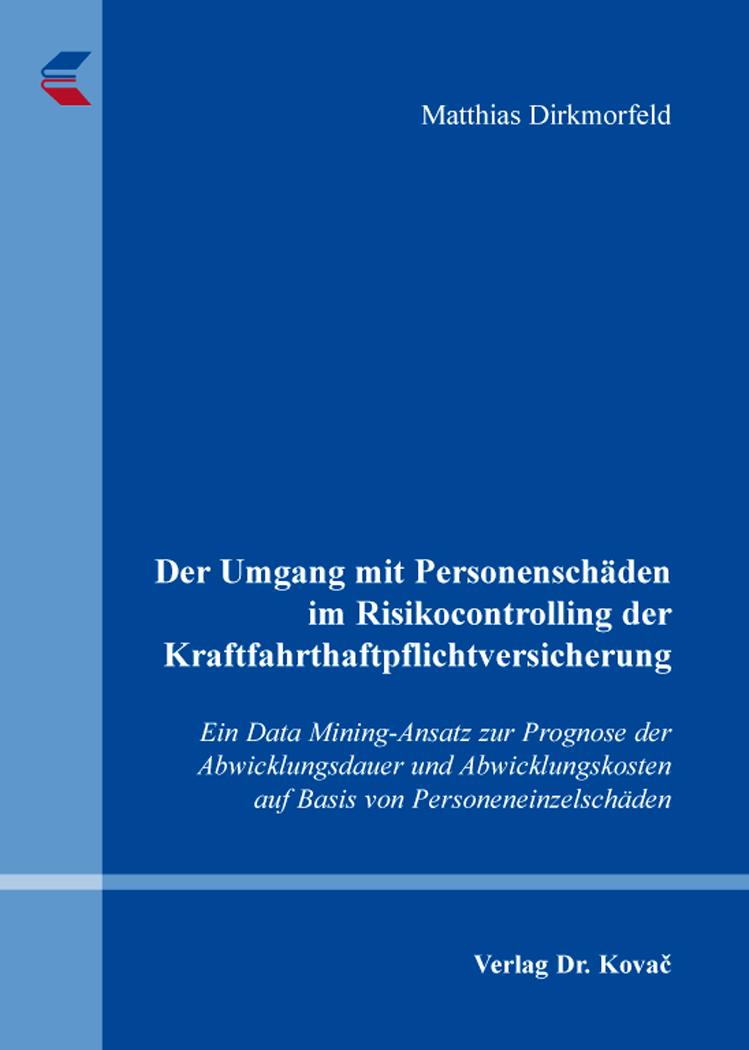 Cover: Der Umgang mit Personenschäden im Risikocontrolling der Kraftfahrthaftpflichtversicherung