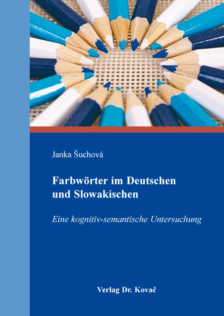 Cover: Farbwörter im Deutschen und Slowakischen
