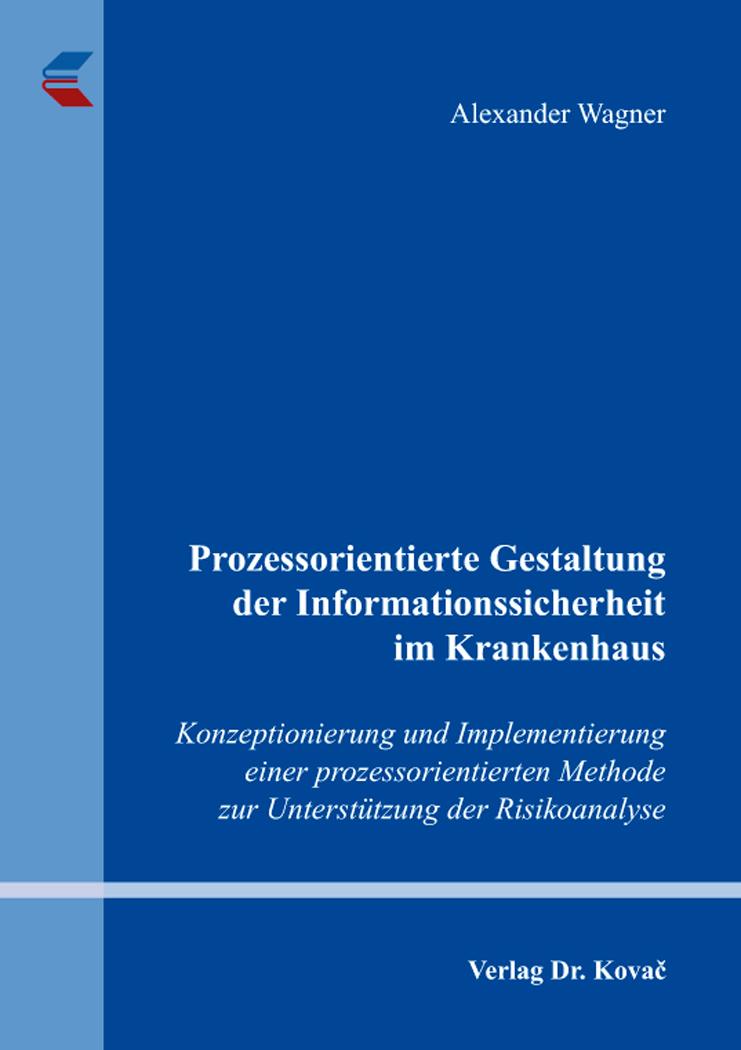 Cover: Prozessorientierte Gestaltung der Informationssicherheit im Krankenhaus