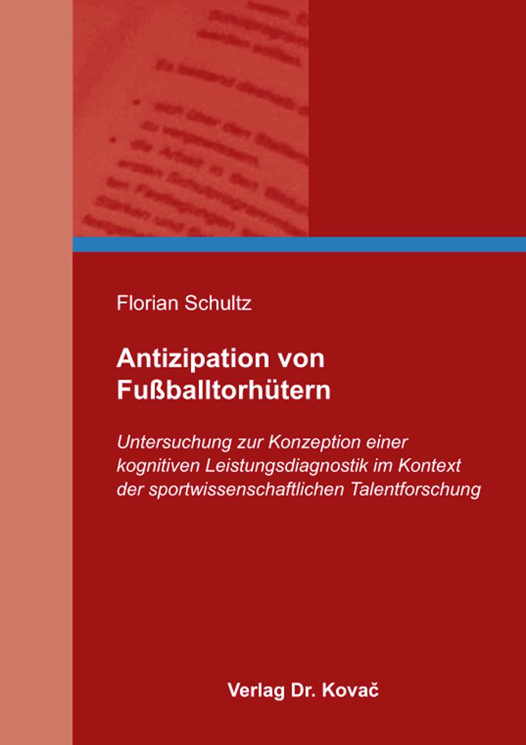 Cover: Antizipation von Fußballtorhütern