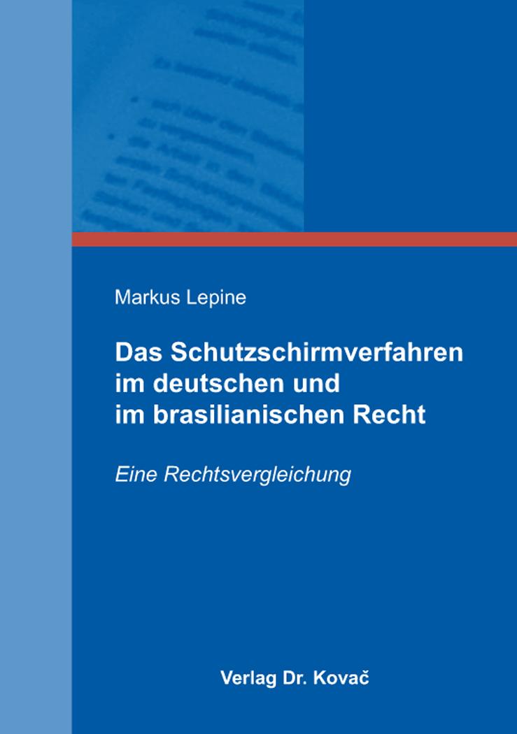 Cover: Das Schutzschirmverfahren im deutschen und im brasilianischen Recht