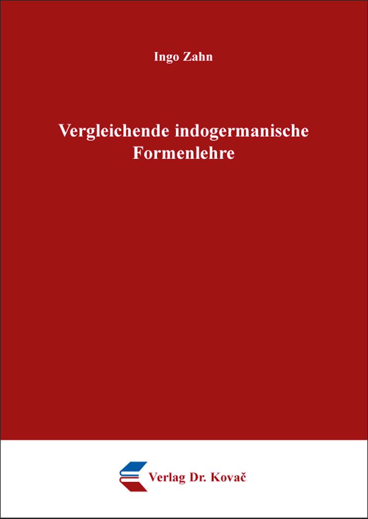 Cover: Vergleichende indogermanische Formenlehre