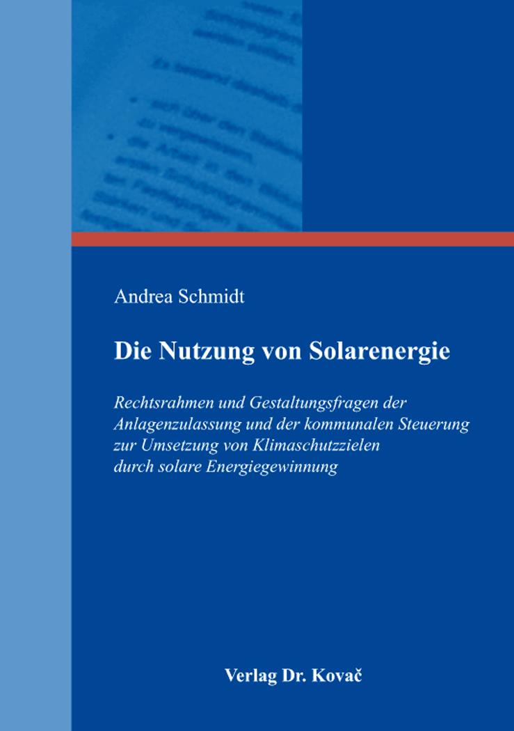 Cover: Die Nutzung von Solarenergie
