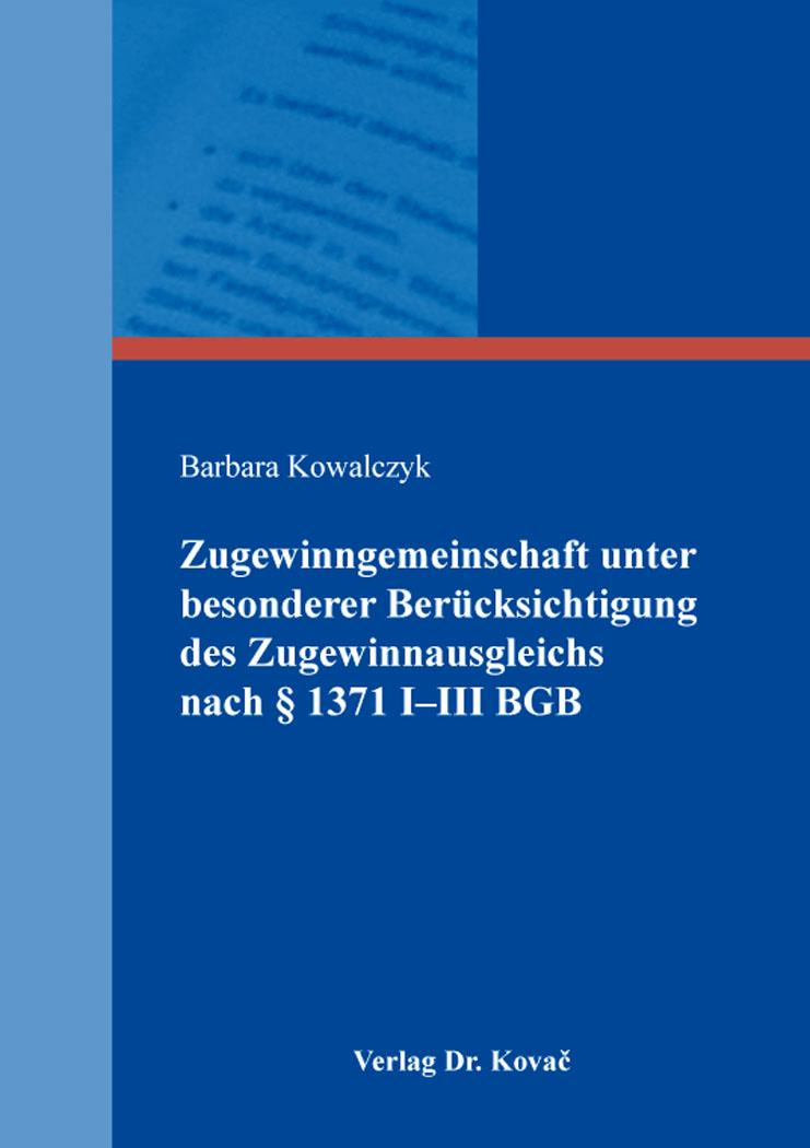 Cover: Zugewinngemeinschaft unter besonderer Berücksichtigung des Zugewinnausgleichs nach §§1371 I-III BGB
