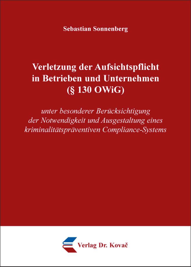 Cover: Verletzung der Aufsichtspflicht in Betrieben und Unternehmen (§ 130 OWiG)