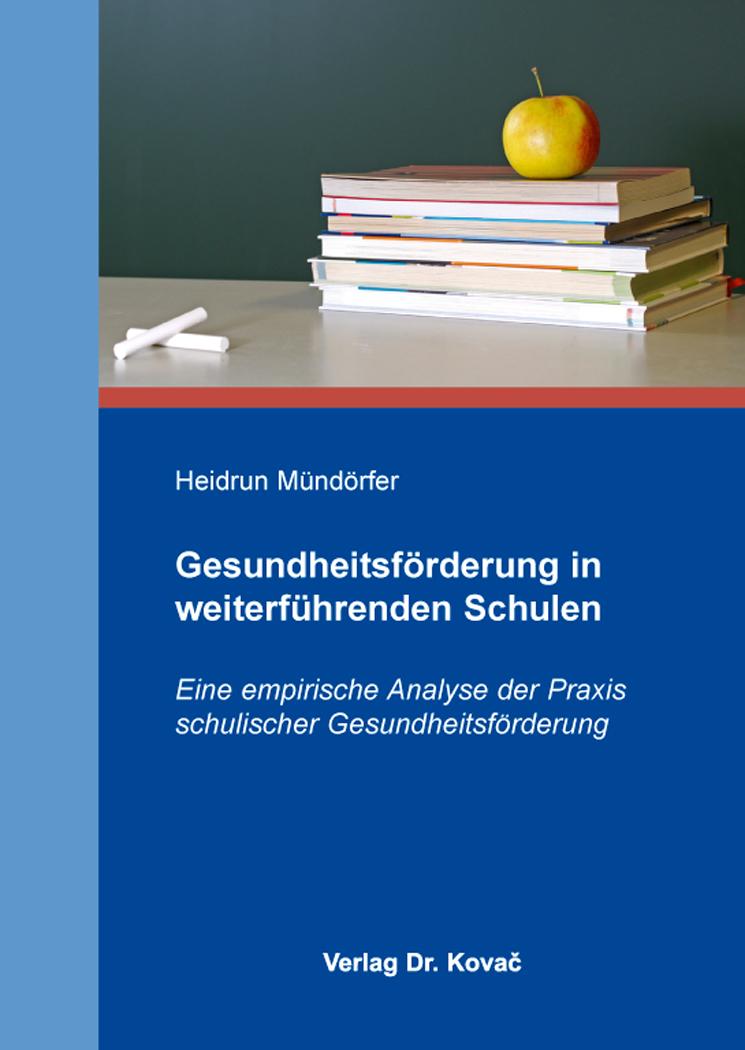 Cover: Gesundheitsförderung in weiterführenden Schulen