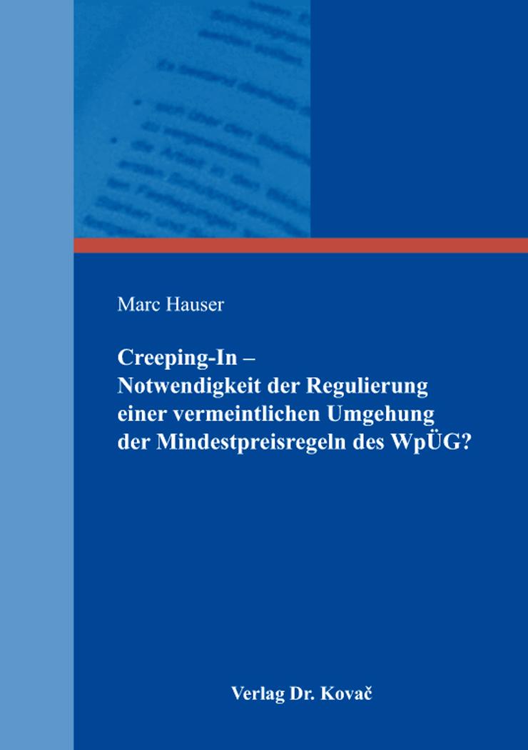 Cover: Creeping-In – Notwendigkeit der Regulierung einer vermeintlichen Umgehung der Mindestpreisregeln des WpÜG?