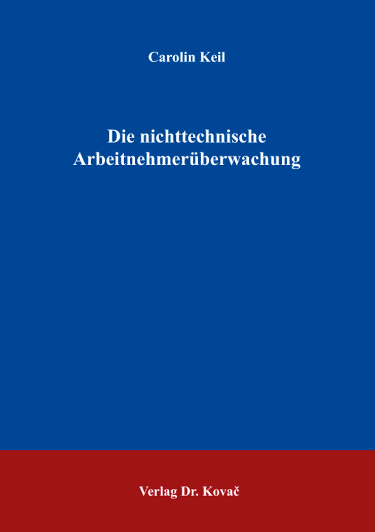 Cover: Die nichttechnische Arbeitnehmerüberwachung