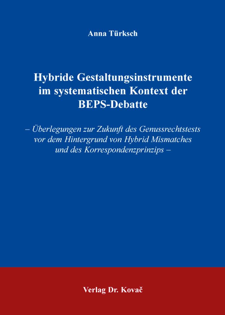 Cover: Hybride Gestaltungsinstrumente im systematischen Kontext der BEPS-Debatte