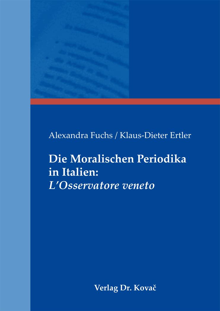 Cover: Die Moralischen Periodika in Italien: L'Osservatore veneto