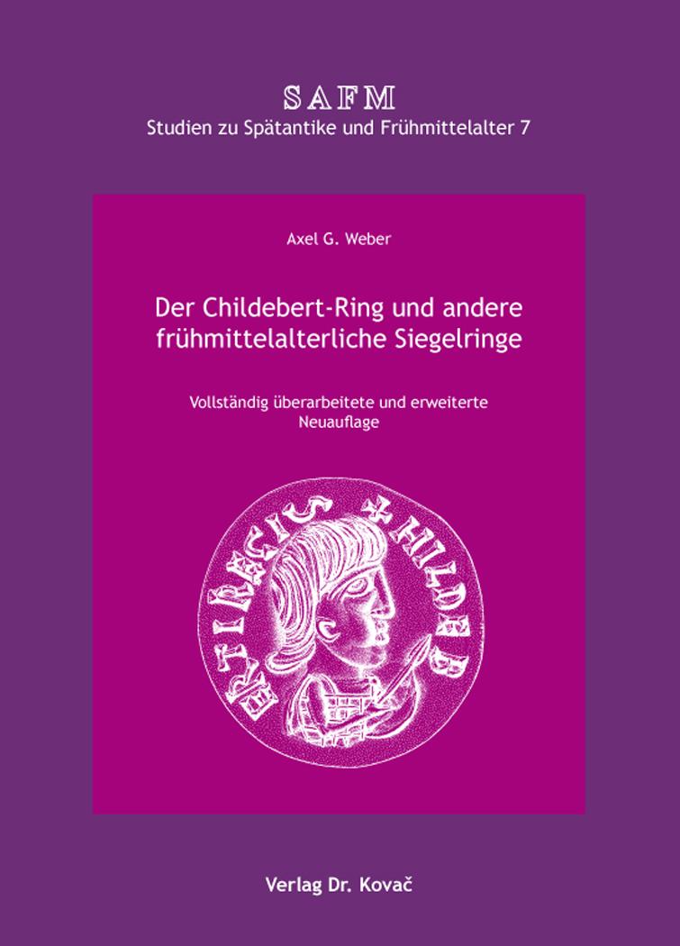 Cover: Der Childebert-Ring und andere frühmittelalterliche Siegelringe