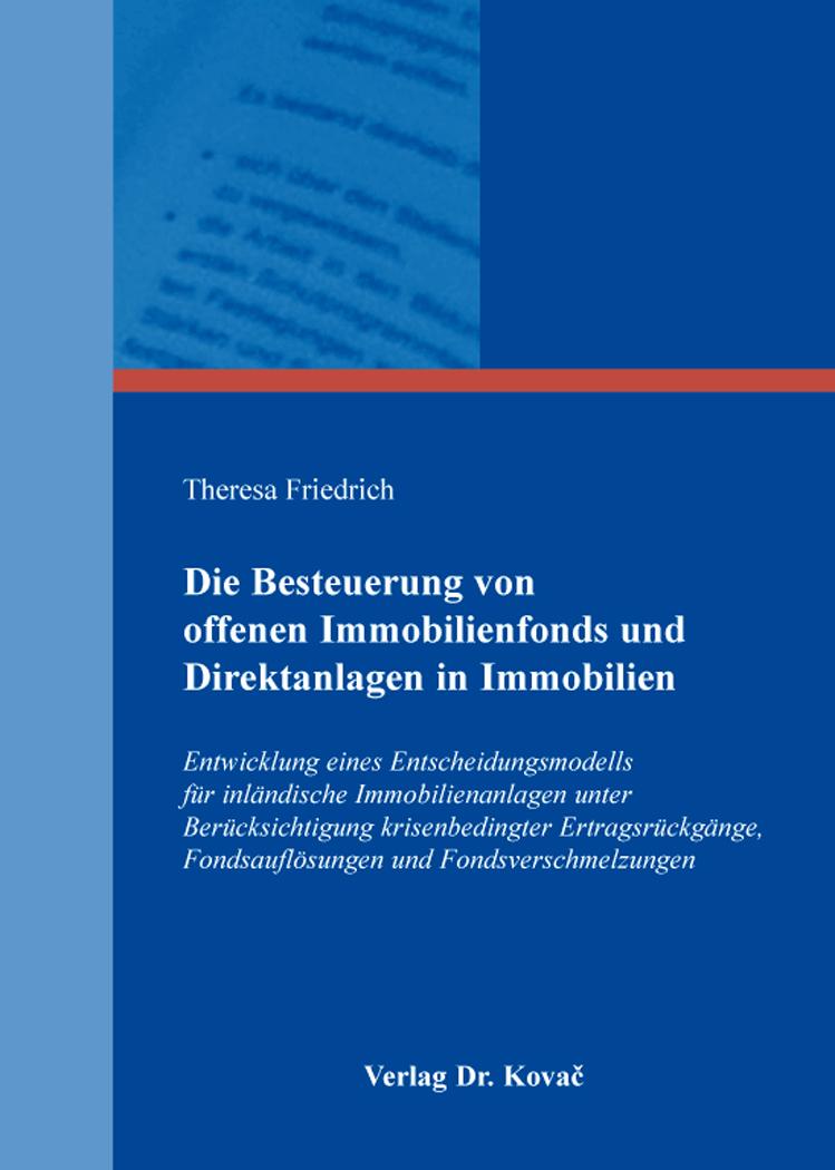 Cover: Die Besteuerung von offenen Immobilienfonds und Direktanlagen in Immobilien