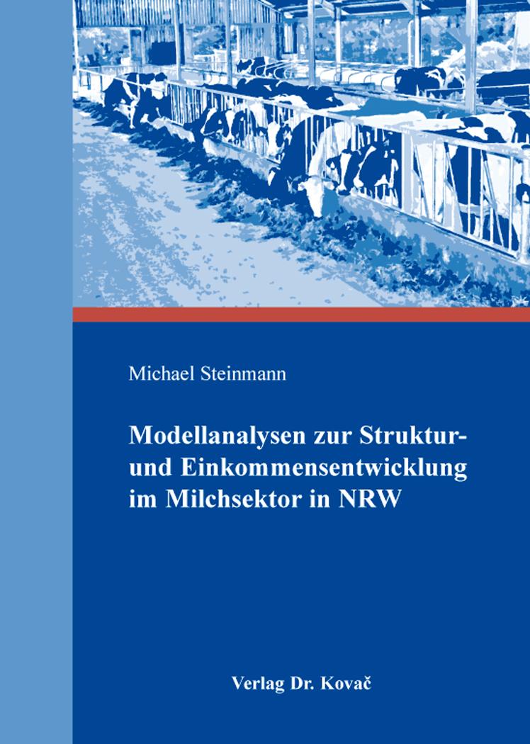 Cover: Modellanalysen zur Struktur- und Einkommensentwicklung im Milchsektor in NRW