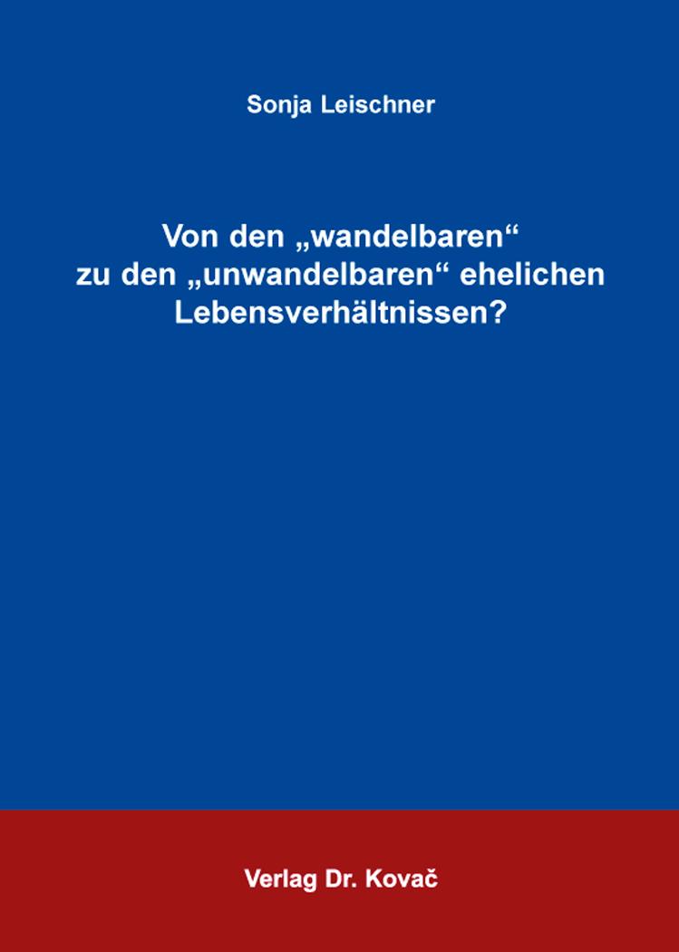 """Cover: Von den """"wandelbaren"""" zu den """"unwandelbaren"""" ehelichen Lebensverhältnissen?"""