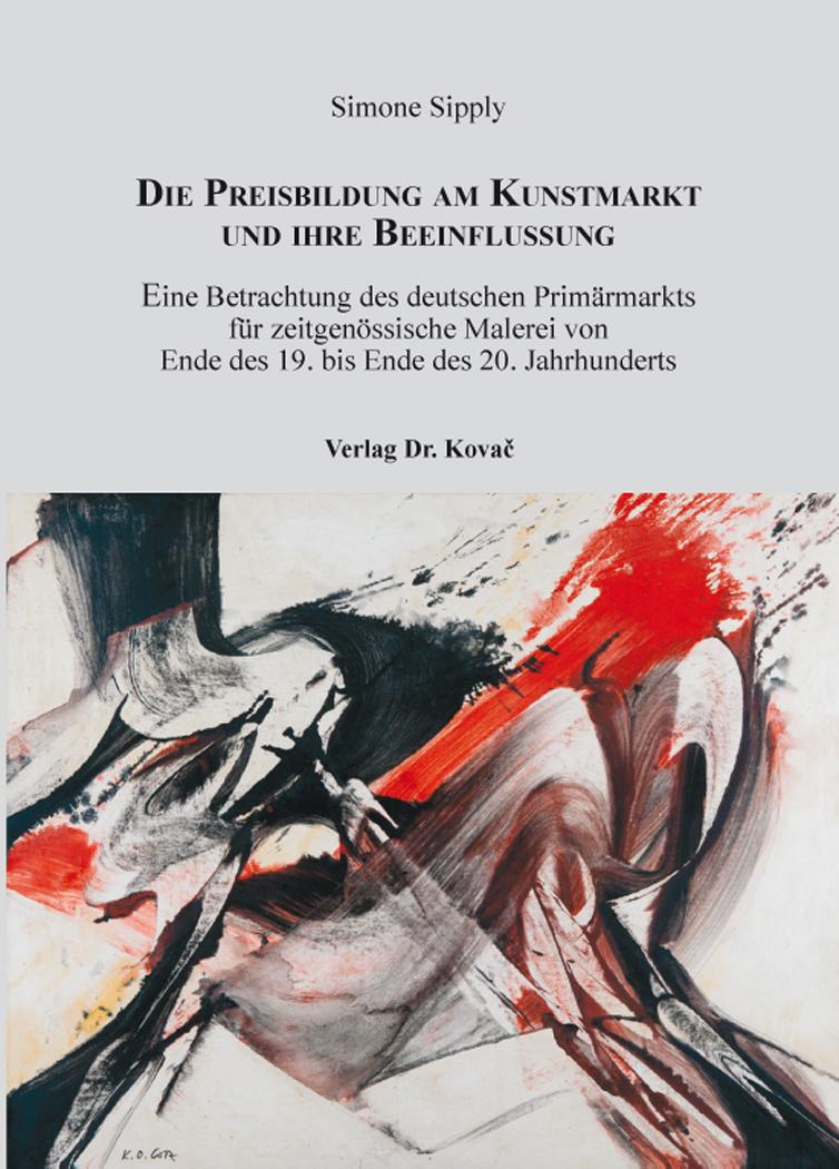 Cover: Die Preisbildung am Kunstmarkt und ihre Beeinflussung