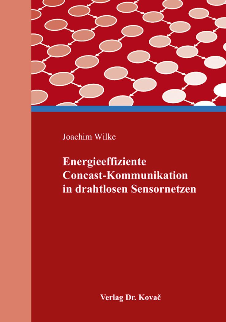 Cover: Energieeffiziente Concast-Kommunikation in drahtlosen Sensornetzen