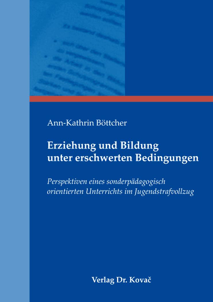 Cover: Erziehung und Bildung unter erschwerten Bedingungen