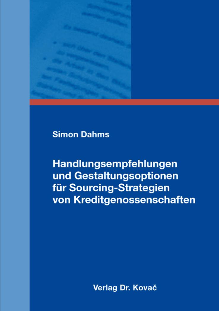 Cover: Handlungsempfehlungen und Gestaltungsoptionen für Sourcing-Strategien von Kreditgenossenschaften