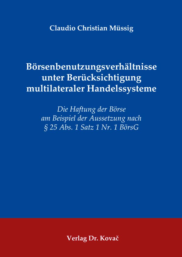 Cover: Börsenbenutzungsverhältnisse unter Berücksichtigung multilateraler Handelssysteme
