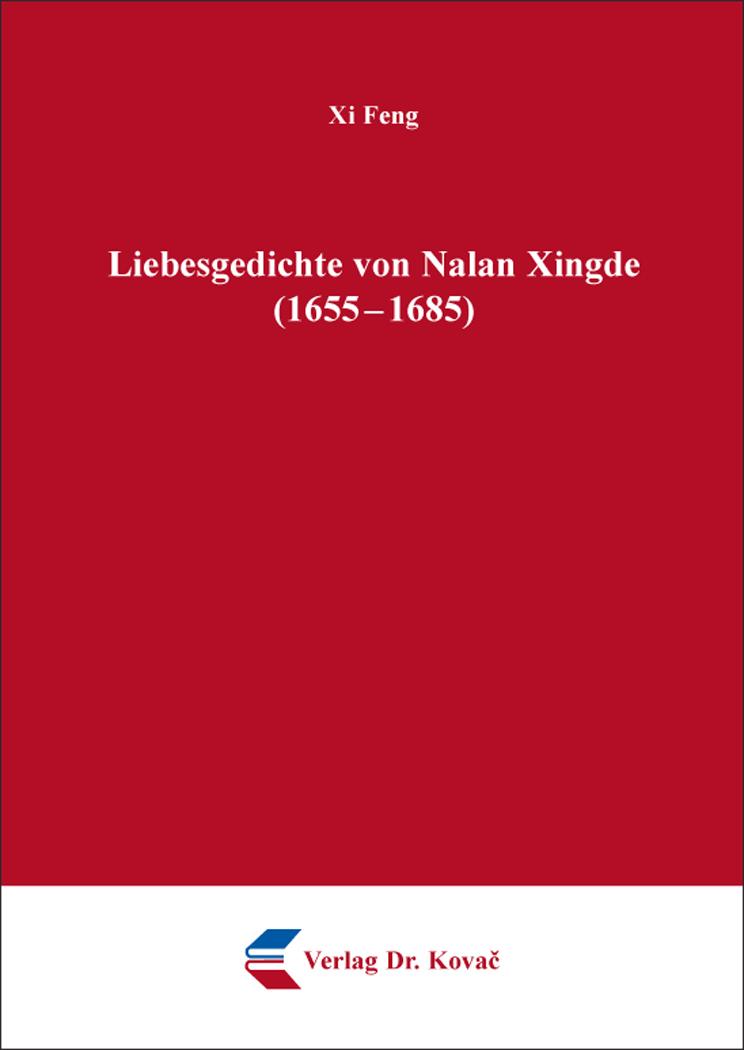 Cover: Liebesgedichte von Nalan Xingde (1655 – 1685)