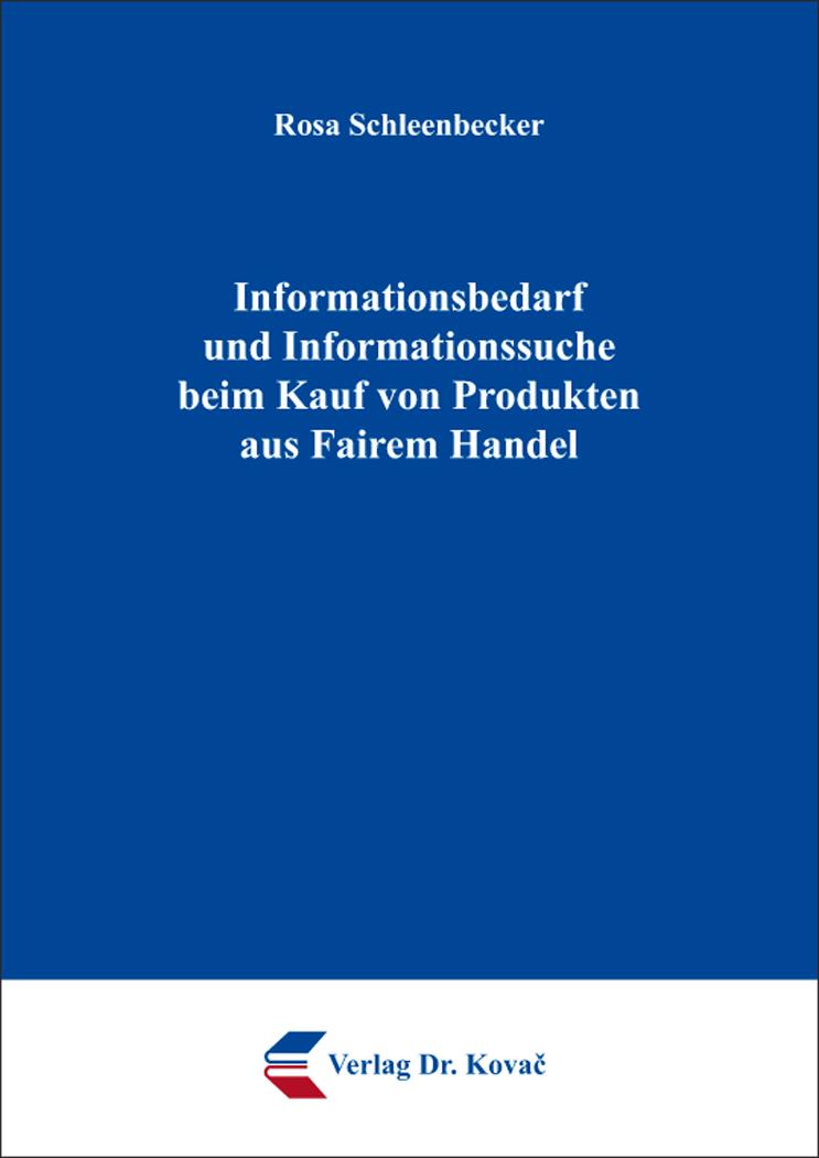 Cover: Informationsbedarf und Informationssuche beim Kauf von Produkten aus Fairem Handel