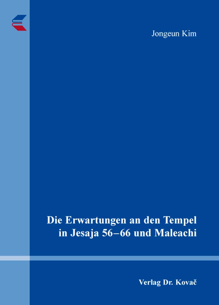 Cover: Die Erwartungen an den Tempel in Jesaja 56–66 und Maleachi