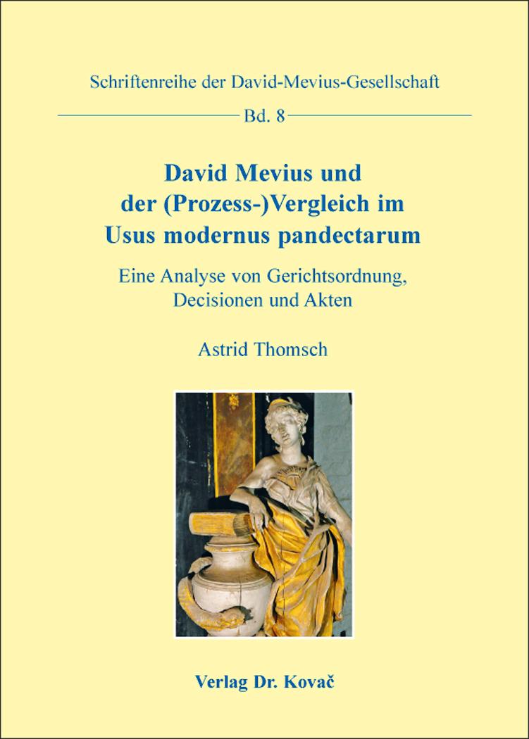 Cover: David Mevius und der (Prozess-)Vergleich im Ususmodernuspandectarum
