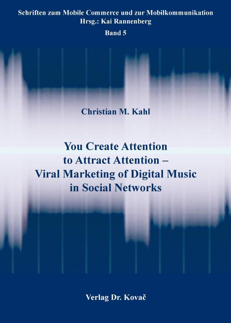 Cover: You Create Attention to Attract Attention – Viral Marketing of Digital Music in Social Networks