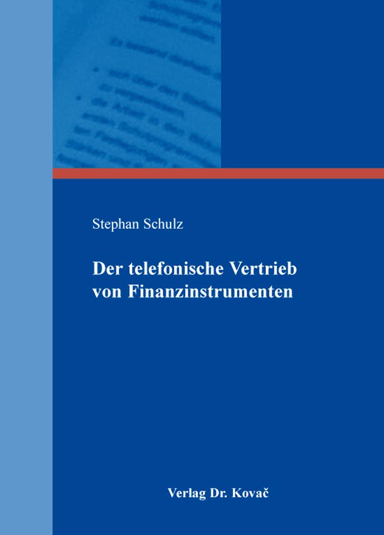 Cover: Der telefonische Vertrieb von Finanzinstrumenten