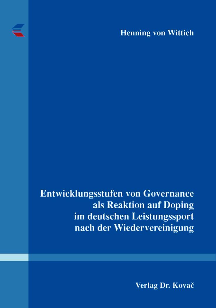 Cover: Entwicklungsstufen von Governance als Reaktion auf Doping im deutschen Leistungssport nach der Wiedervereinigung