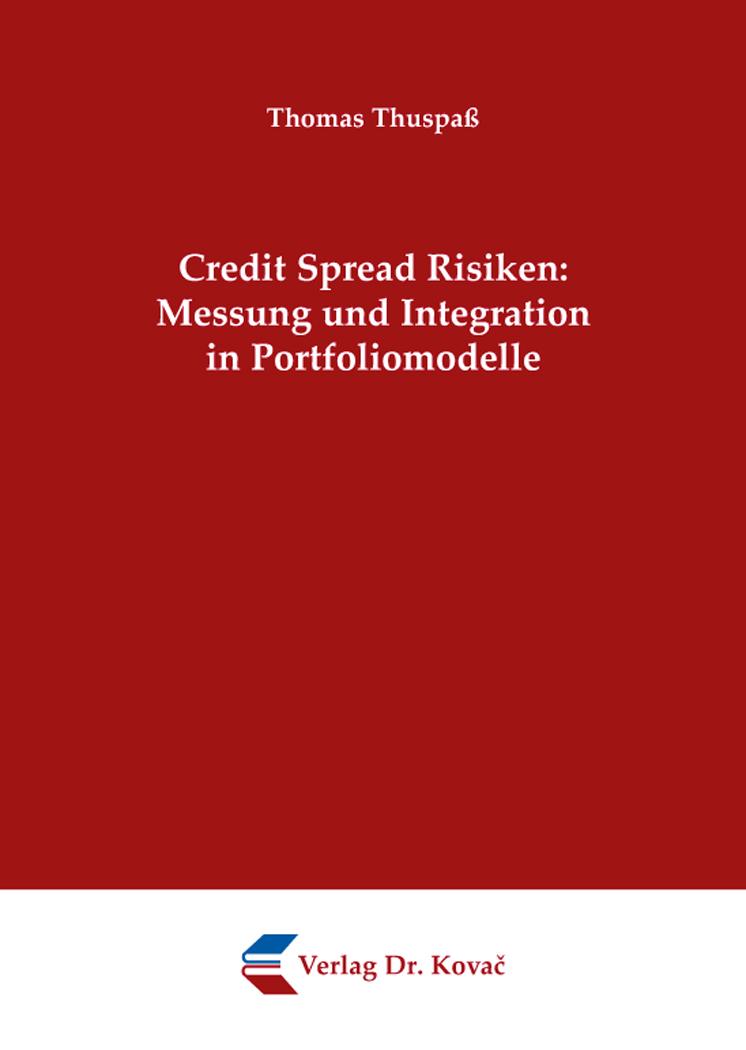 Cover: Credit Spread Risiken: Messung und Integration inPortfoliomodelle