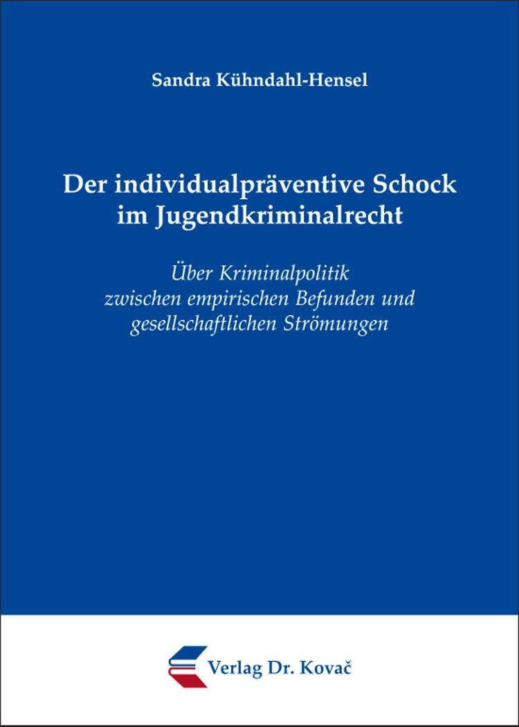 Cover: Der individualpräventive Schock im Jugendkriminalrecht