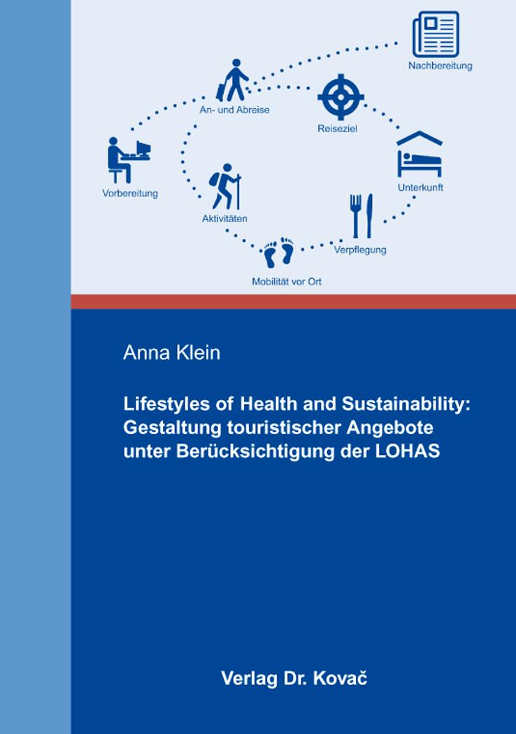 Cover: Lifestyles of Health and Sustainability: Gestaltung touristischer Angebote unter Berücksichtigung der LOHAS