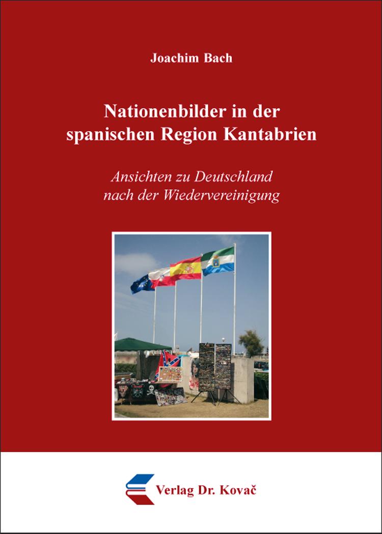 Cover: Nationenbilder in der spanischen Region Kantabrien