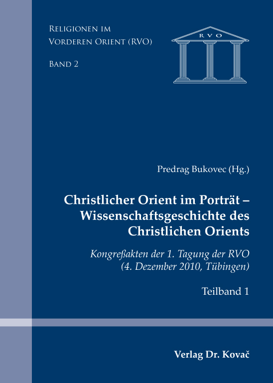 Cover: Christlicher Orient im Porträt – Wissenschaftsgeschichte des Christlichen Orients