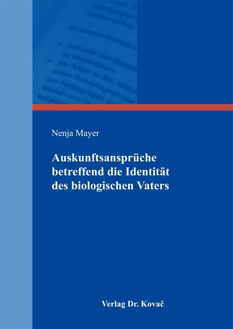 Cover: Auskunftsansprüche betreffend die Identität des biologischen Vaters