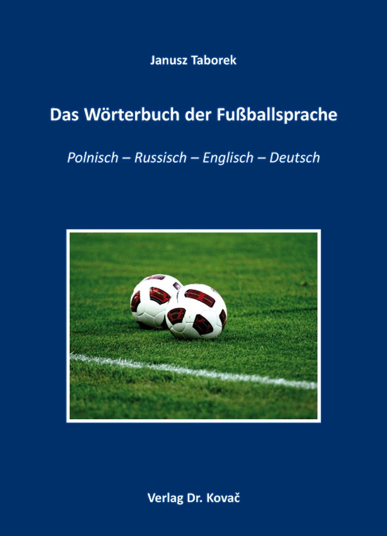 Cover: Das Wörterbuch der Fußballsprache