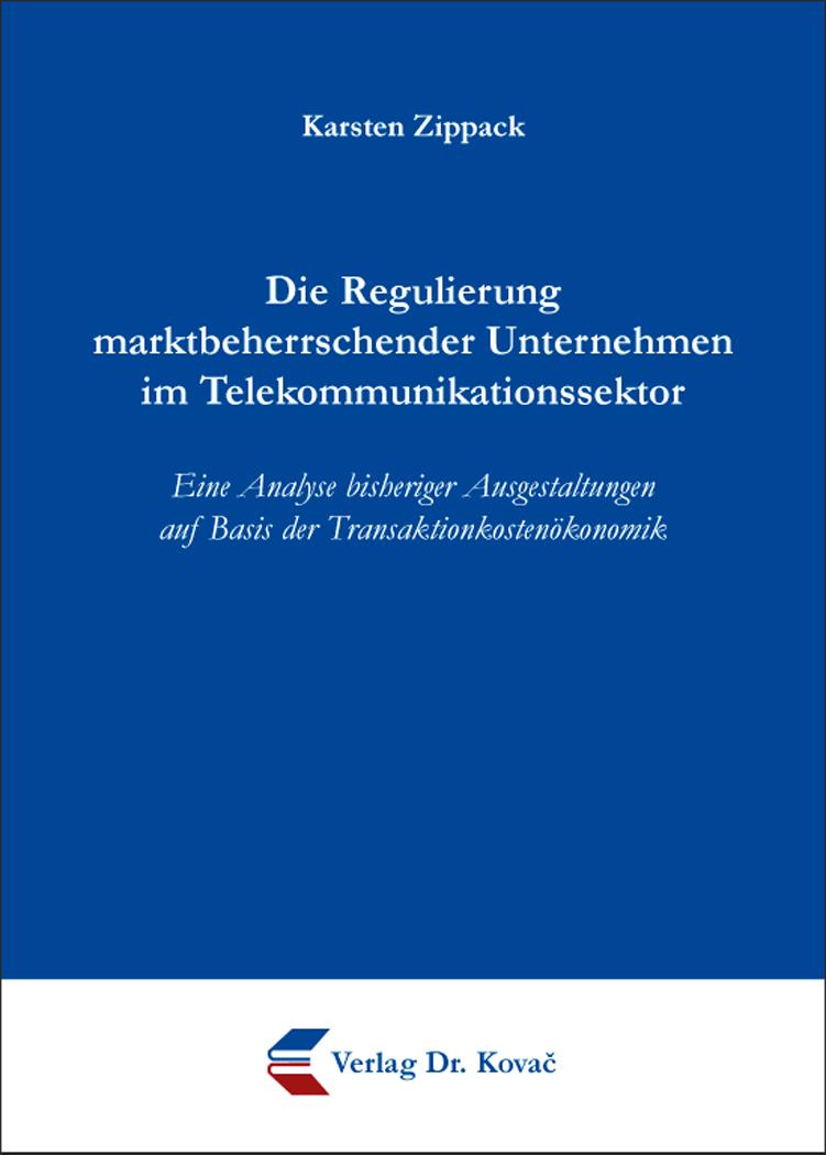 Cover: Die Regulierung marktbeherrschender Unternehmen im Telekommunikationssektor