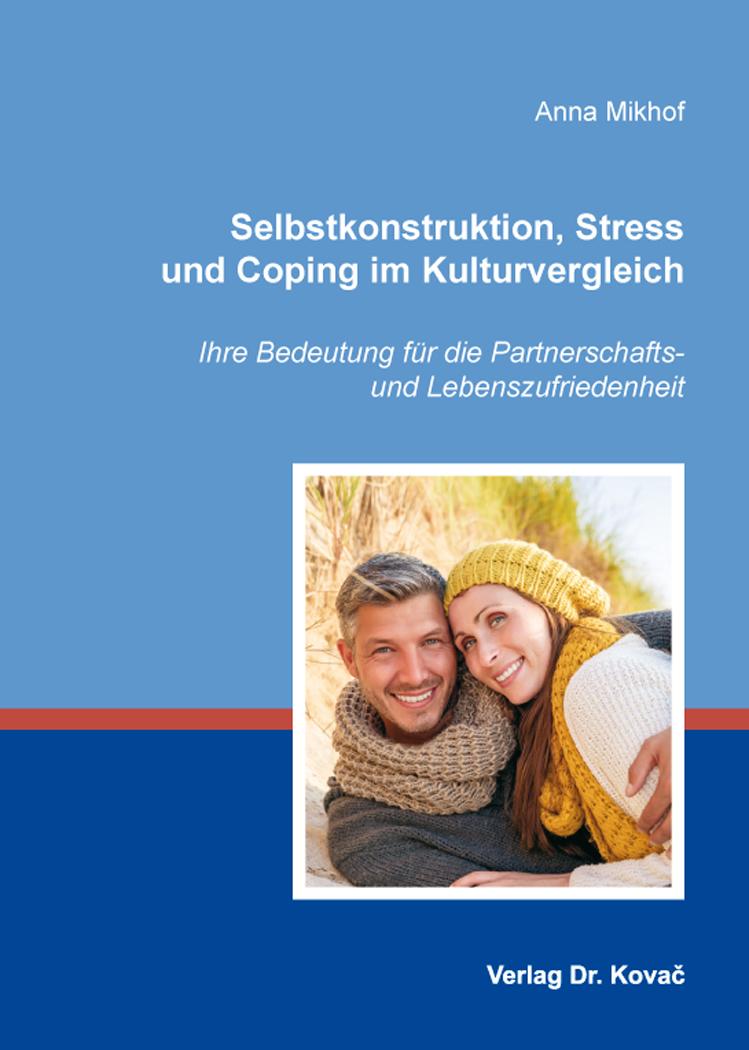 Cover: Selbstkonstruktion, Stress und Coping im Kulturvergleich